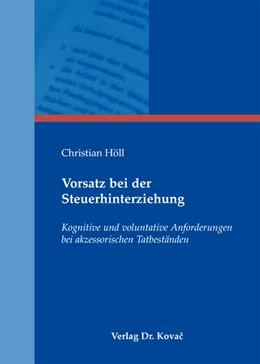Abbildung von Höll   Vorsatz bei der Steuerhinterziehung   2012   Kognitive und voluntative Anfo...   278