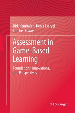 Abbildung von Ifenthaler / Eseryel / Ge | Assessment in Game-Based Learning | 2012 | Foundations, Innovations, and ...