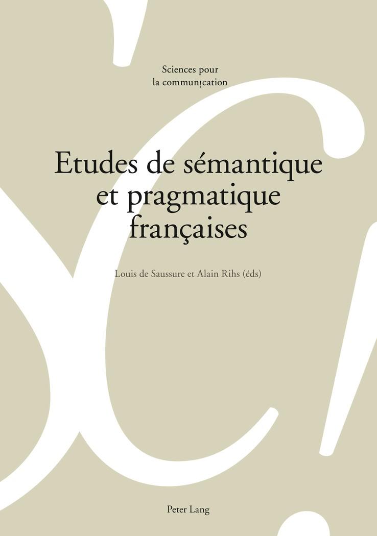 Abbildung von Rihs / de Saussure | Etudes de sémantique et pragmatique françaises | 2012