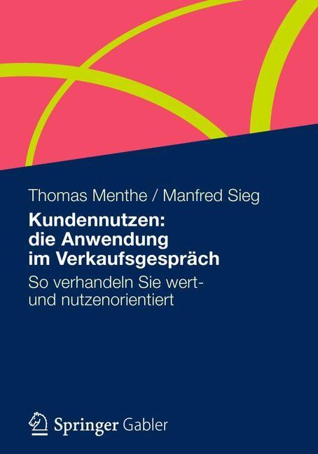 Abbildung von Menthe / Sieg | Kundennutzen: die Anwendung im Verkaufsgespräch | 2013 | 2012