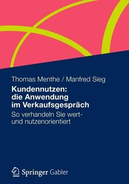 Abbildung von Menthe / Sieg   Kundennutzen: die Anwendung im Verkaufsgespräch   2013   2012   So verhandeln Sie wert- und nu...