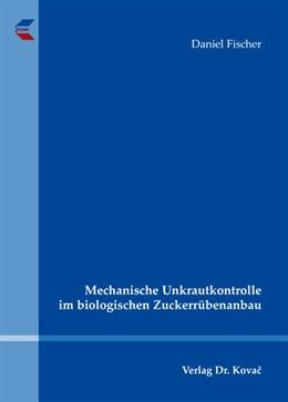 Abbildung von Fischer | Mechanische Unkrautkontrolle im biologischen Zuckerrübenanbau | 2012 | 43