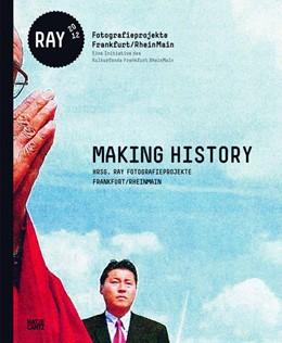 Abbildung von MAKING HISTORY | 2012 | RAY 2012 Fotografieprojekte Fr...