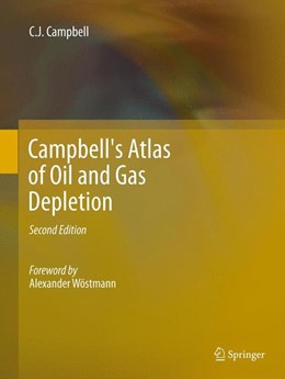 Abbildung von Campbell | Campbell's Atlas of Oil and Gas Depletion | 2013