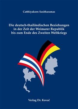 Abbildung von Sasitharamas | Die deutsch-thailändischen Beziehungen in der Zeit der Weimarer Republik bis zum Ende des Zweiten Weltkriegs | 2012 | 4