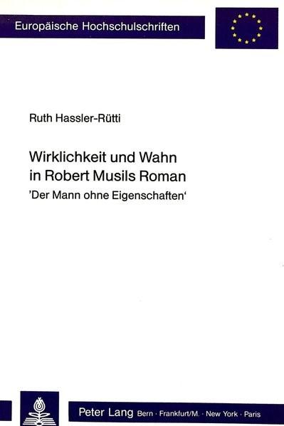Abbildung von Hassler-Rütti | Wirklichkeit und Wahn in Robert Musils Roman | 1990