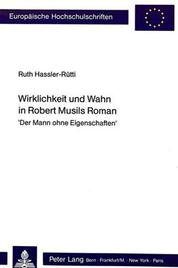 Abbildung von Hassler-Rütti | Wirklichkeit und Wahn in Robert Musils Roman | 1990 | «Der Mann ohne Eigenschaften» | 1189