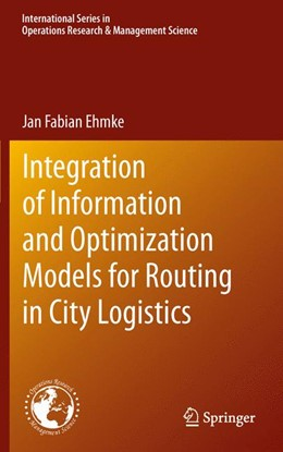 Abbildung von Ehmke   Integration of Information and Optimization Models for Routing in City Logistics   2012   177