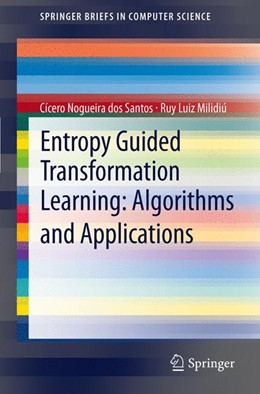 Abbildung von dos Santos / Milidiú | Entropy Guided Transformation Learning: Algorithms and Applications | 2012