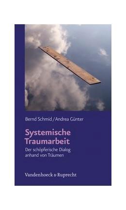 Abbildung von Schmid / Günter | Systemische Traumarbeit | Aufl. | 2012