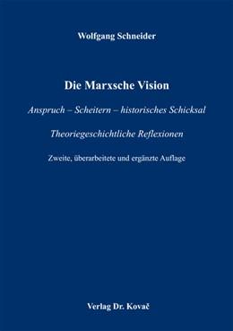 Abbildung von Schneider   Die Marxsche Vision   2012   Anspruch – Scheitern – histori...   12