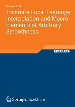 Abbildung von Matt   Trivariate Local Lagrange Interpolation and Macro Elements of Arbitrary Smoothness   2012