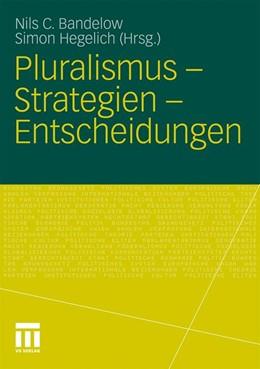 Abbildung von Bandelow / Hegelich | Pluralismus - Strategien - Entscheidungen | 2011