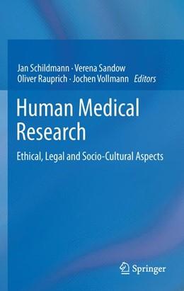 Abbildung von Schildmann / Sandow / Rauprich / Vollmann | Human Medical Research | 2012 | Ethical, Legal and Socio-Cultu...