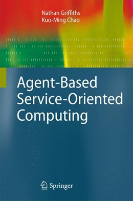 Abbildung von Griffiths / Chao   Agent-Based Service-Oriented Computing   2012