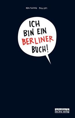Abbildung von Philippi | Ich bin ein Berliner Buch! | 2012 | Das Mitmach-Stadt-entdecken-Ka...