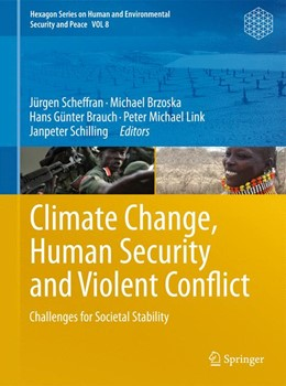 Abbildung von Scheffran / Brzoska / Brauch / Link / Schilling | Climate Change, Human Security and Violent Conflict | 2012 | Challenges for Societal Stabil... | 8