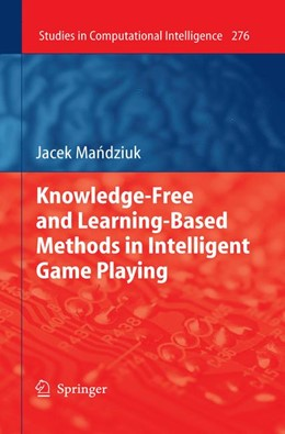 Abbildung von Mandziuk | Knowledge-Free and Learning-Based Methods in Intelligent Game Playing | 2012 | 276