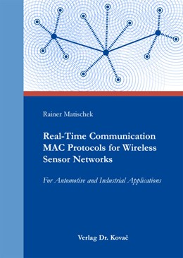 Abbildung von Matischek | Real-Time Communication MAC Protocols for Wireless Sensor Networks | 2012 | For Automotive and Industrial ... | 12