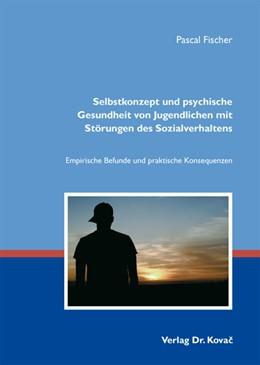 Abbildung von Fischer   Selbstkonzept und psychische Gesundheit von Jugendlichen mit Störungen des Sozialverhaltens   2012   Empirische Befunde und praktis...   63