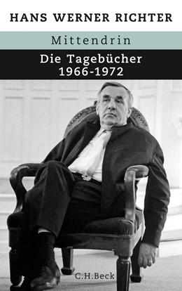 Abbildung von Richter, Hans Werner | Mittendrin | 2012 | Die Tagebücher 1966-1972