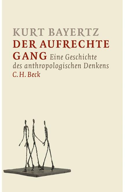 Cover: Kurt Bayertz, Der aufrechte Gang