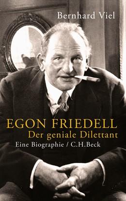 Abbildung von Viel, Bernhard | Egon Friedell | 2013 | Der geniale Dilettant