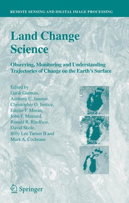 Abbildung von Gutman / Janetos / Justice / Moran / Mustard / Rindfuss / Skole / Turner II / Cochrane | Land Change Science | 2012 | Observing, Monitoring and Unde...