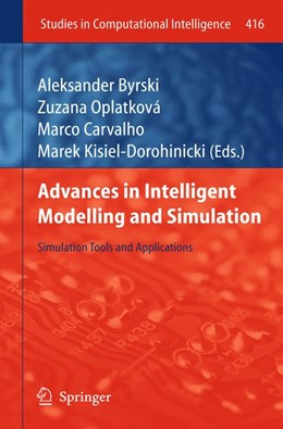 Abbildung von Byrski / Oplatková / Carvalho / Kisiel-Dorohinicki | Advances in Intelligent Modelling and Simulation | 2012 | Simulation Tools and Applicati... | 416