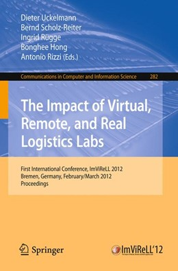 Abbildung von Uckelmann / Scholz-Reiter / Rügge / Hong / Rizzi | The Impact of Virtual, Remote and Real Logistics Labs | 2012 | First International Conference... | 282