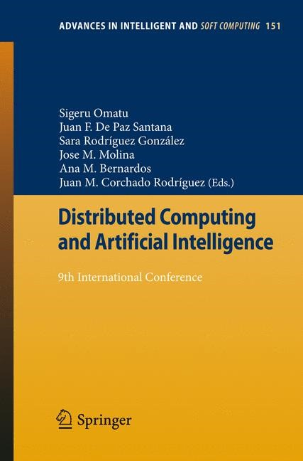 Distributed Computing and Artificial Intelligence | Omatu / De Paz Santana / González / Molina / Bernardos / Rodríguez, 2012 | Buch (Cover)