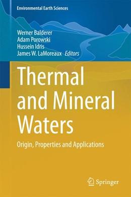 Abbildung von Balderer / Porowski / Idris / LaMoreaux | Thermal and Mineral Waters | 2014 | Origin, Properties and Applica...
