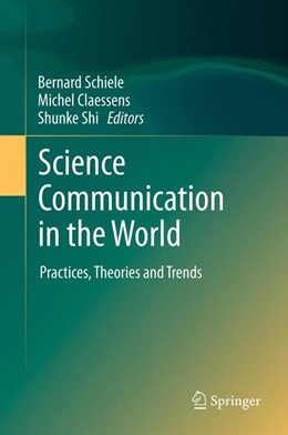 Abbildung von Schiele / Claessens / Shi | Science Communication in the World | 2012 | Practices, Theories and Trends