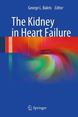 Abbildung von Bakris | The Kidney in Heart Failure | 2012