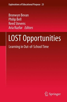 Abbildung von Bevan / Bell / Stevens / Razfar | LOST Opportunities | 2012 | Learning in Out-of-School Time | 23