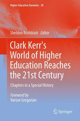 Abbildung von Rothblatt | Clark Kerr's World of Higher Education Reaches the 21st Century | 2012 | Chapters in a Special History | 38