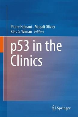 Abbildung von Hainaut / Olivier / Wiman | p53 in the Clinics | 2012