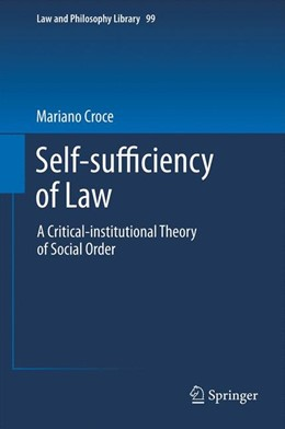 Abbildung von Croce | Self-sufficiency of Law | 2012 | A Critical-institutional Theor... | 99