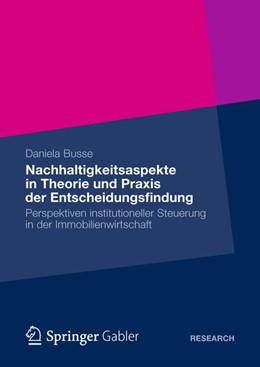 Abbildung von Busse | Nachhaltigkeitsaspekte in Theorie und Praxis der Entscheidungsfindung | 1. Auflage 2012 | 2012 | Perspektiven institutioneller ...
