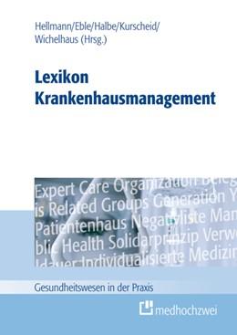 Abbildung von Eble / Halbe / Hellmann | Lexikon Krankenhausmanagement | 2012 | 2012