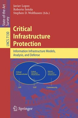 Abbildung von Lopez / Setola / Wolthusen | Critical Infrastructure Protection | 2012 | Advances in Critical Infrastru...