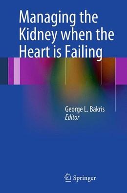Abbildung von Bakris | Managing the Kidney when the Heart is Failing | 2012