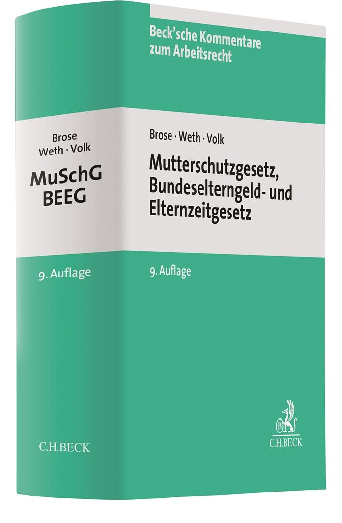 Mutterschutzgesetz und Bundeselterngeld- und Elternzeitgesetz: MuSchG/BEEG | Brose / Weth / Volk | 9. Auflage, 2019 | Buch (Cover)