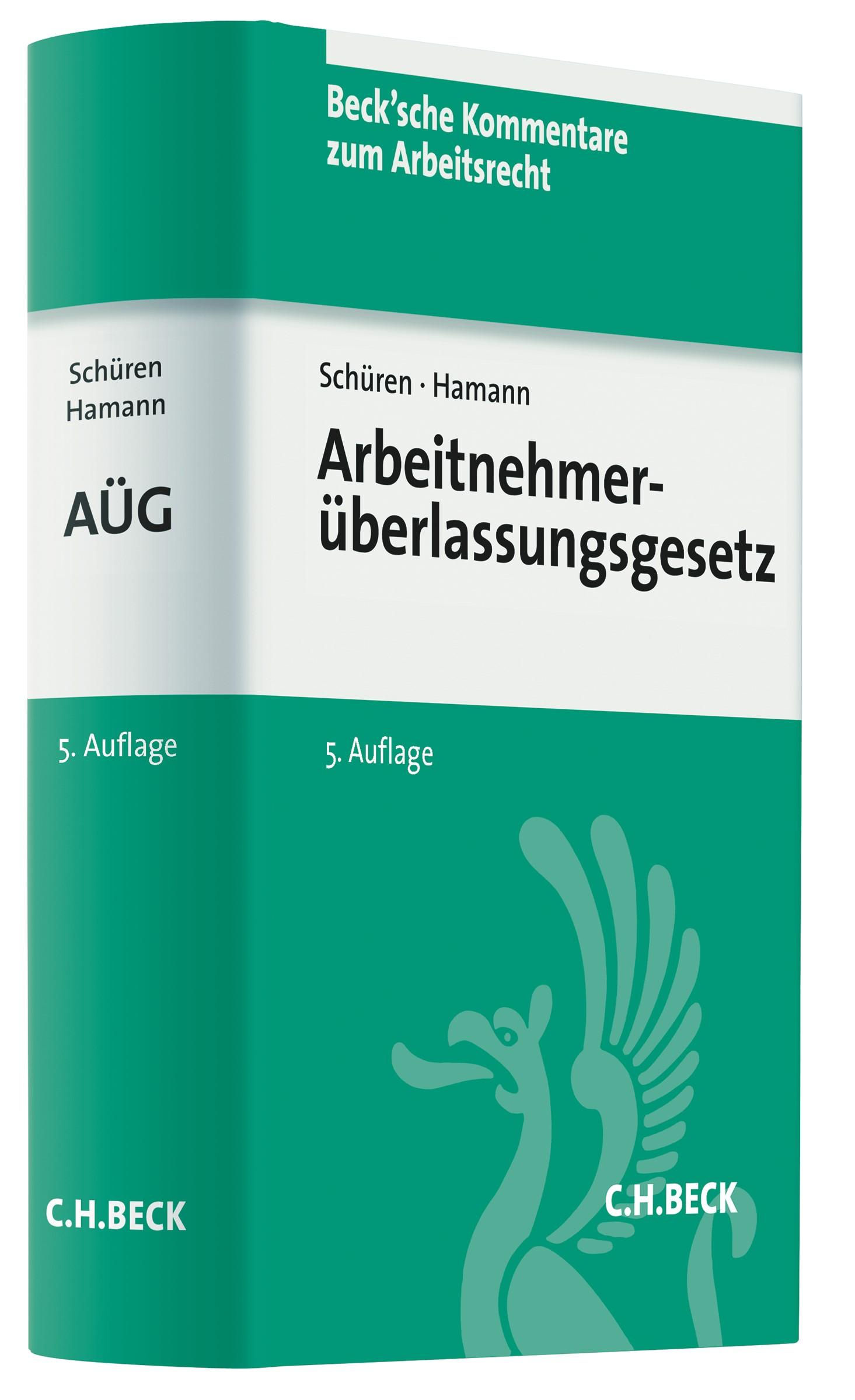 Arbeitnehmerüberlassungsgesetz: AÜG | Schüren / Hamann | 5., neu bearbeitete Auflage, 2018 | Buch (Cover)
