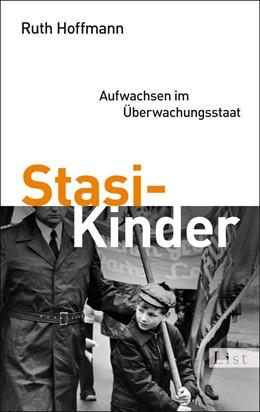 Abbildung von Hoffmann | Stasi-Kinder | 1. Auflage | 2012 | Aufwachsen im Überwachungsstaa...