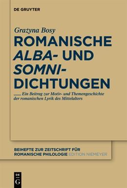 Abbildung von Bosy | Romanische 'alba'- und 'somni'-Dichtungen | 1. Auflage | 2012 | Reflexionen zur mittelalterlic...
