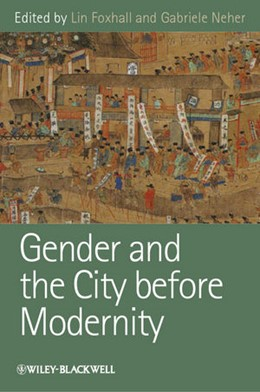 Abbildung von Foxhall / Neher   Gender and the City before Modernity   2012