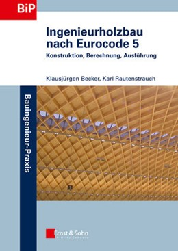 Abbildung von Becker / Rautenstrauch | Ingenieurholzbau nach Eurocode 5 | 1. Auflage 2012 | 2012 | Konstruktion, Berechnung, Ausf...