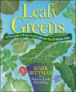 Abbildung von Bittman | Leafy Greens | 2012 | An A-to-Z Guide to 30 Types of...