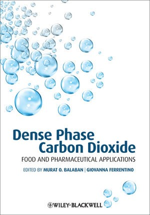 Abbildung von Balaban / Ferrentino   Dense Phase Carbon Dioxide   2012